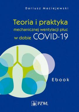 Teoria i praktyka mechanicznej wentylacji płuc w dobie COVID-19. Ebook