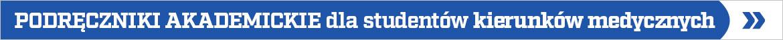 Podręczniki akademickie medyczne - szeroka oferta »